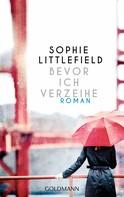 Sophie Littlefield: Bevor ich verzeihe ★★★★