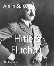 Hitlers Fluch(t) - Teil 1