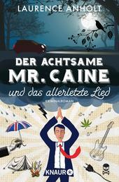 Der achtsame Mr. Caine und das allerletzte Lied - Kriminalroman