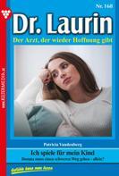 Patricia Vandenberg: Dr. Laurin 168 – Arztroman ★★★★★