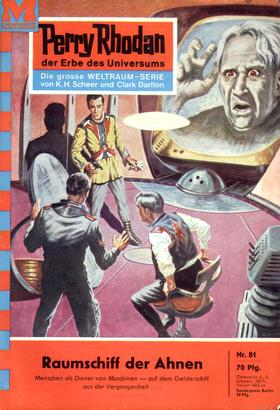 Perry Rhodan 81: Raumschiff der Ahnen
