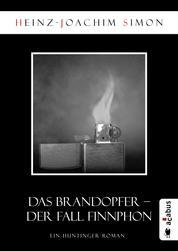 Das Brandopfer. Der Fall Finnphon - Ein Huntinger-Roman