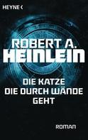 Robert A. Heinlein: Die Katze, die durch Wände geht ★★★★