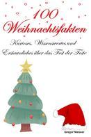 Gregor Niesser: 100 Weihnachtsfakten