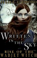 Juliet C. Obodo: Written in the Sky: Rise of the Wadjet Witch