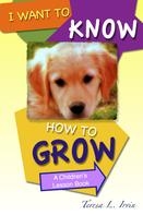 Teresa L. Irvin: I Want to Know How to Grow
