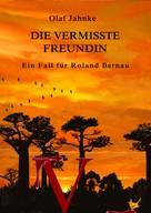 Jahnke Olaf: Die vermisste Freundin ★★★★