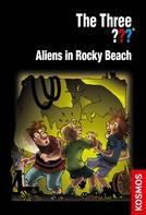 Ulf Blanck: The Three ???, Aliens in Rocky Beach (drei Fragezeichen)
