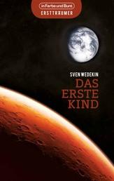 Das erste Kind - auf dem Mars angesiedelter Science-Fiction-Roman