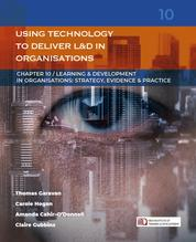 Using Technology to Deliver Learning & Development in Organisations - (Learning & Development in Organisations series #10)