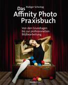 Rüdiger Schestag: Das Affinity Photo-Praxisbuch ★★★