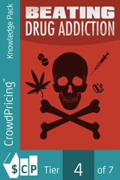 Beating Drug Addiction - Get All The Support And Guidance You Need To Be A Success At Beating Drugs!