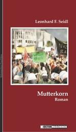 Mutterkorn - Roman