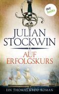 Julian Stockwin: Auf Erfolgskurs: Ein Thomas-Kydd-Roman - Band 4