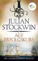 Julian Stockwin: Auf Erfolgskurs: Ein Thomas-Kydd-Roman - Band 4 ★★★★★