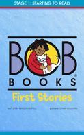 Lynn Maslen Kertell: Bob Books First Stories