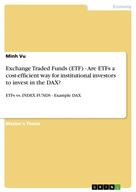 Minh Vu: Exchange Traded Funds (ETF) - Are ETFs a cost-efficient way for institutional investors to invest in the DAX?