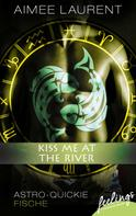 Aimee Laurent: Kiss me at the River! ★★★