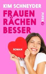 Frauen rächen besser - Roman
