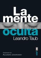 Leandro Taub: La mente oculta