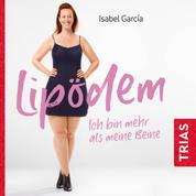 Lipödem - ich bin mehr als meine Beine (Hörbuch, ungekürzte Lesung) - Meine Selbsthilfe-Strategien