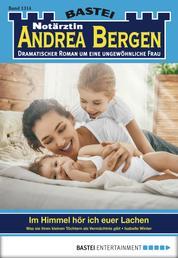 Notärztin Andrea Bergen - Folge 1314 - Im Himmel hör ich euer Lachen