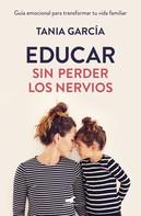 Tania García: Educar sin perder los nervios
