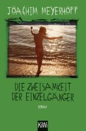 Die Zweisamkeit der Einzelgänger - Roman