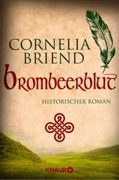 Brombeerblut - historischer Roman