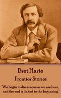Bret Harte: Frontier Stories