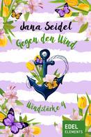 Jana Seidel: Gegen den Wind: Windstärke 4 ★★★★