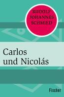 Rudolf Johannes Schmied: Carlos und Nicolás