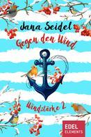 Jana Seidel: Gegen den Wind: Windstärke 2 ★★★★