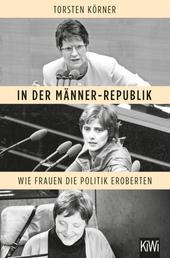 In der Männer-Republik - Wie Frauen die Politik eroberten