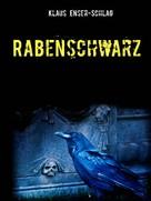 Klaus Enser-Schlag: Rabenschwarz