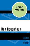 Heide Koehne: Das Regenhaus