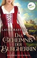 Laura Bastian: Das Geheimnis der Burgherrin ★★★★