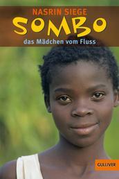 Sombo, das Mädchen vom Fluss - Erzählung