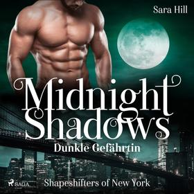 Midnight Shadows - Dunkle Gefährtin: Shapeshifters of New York - Band 1