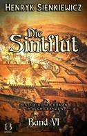 Henryk Sienkiewicz: Die Sintflut. Band VI