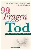 Prof. Dr. Claudia Bausewein: 99 Fragen an den Tod ★★★★★