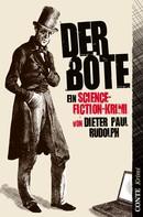 Dieter Paul Rudolph: Der Bote ★★★