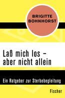 Brigitte Bohnhorst: Laß mich los – aber nicht allein ★★★★★