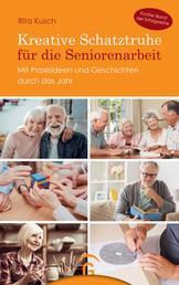 Kreative Schatztruhe für die Seniorenarbeit - Mit Praxisideen und Geschichten durch das Jahr