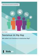 Sören Mandel: Sexismus im Hip Hop. Wie äußert sich Sexismus im deutschen Rap?