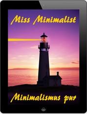 Miss Minimalist - Minimalismus pur - Ballast über Bord werfen befreit!