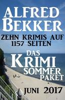 Alfred Bekker: Das Krimi Sommer Paket Juni 2017: Zehn Krimis auf 1157 Seiten