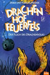 Drachenhof Feuerfels - Band 2 - Der Fluch des Drachenvolks