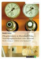 Daniel Böhm: Pflegekammern in Rheinland-Pfalz. Versorgungssicherheit oder Illusion?
