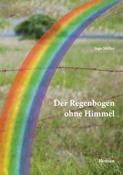Der Regenbogen ohne Himmel